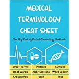 MEDICAL TERMINOLOGY CHEAT SHEET - The Big Book of Medical Terminology Workbook - 2900+ Terms, Prefixes, Suffixes, Root Words,