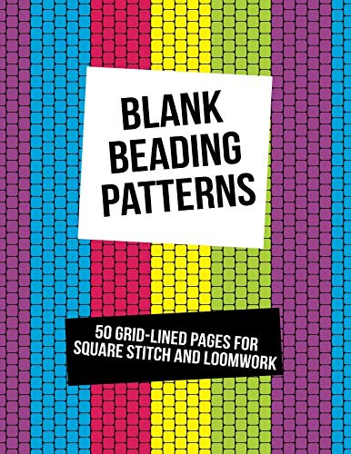 - Blank Beading Patterns: 50 Grid-Lined Pages For Square Stitch and Loomwork