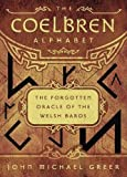 The Coelbren Alphabet: The Forgotten Oracle of the Welsh Bards (Paperback) [Pre-order 08-06-2017]