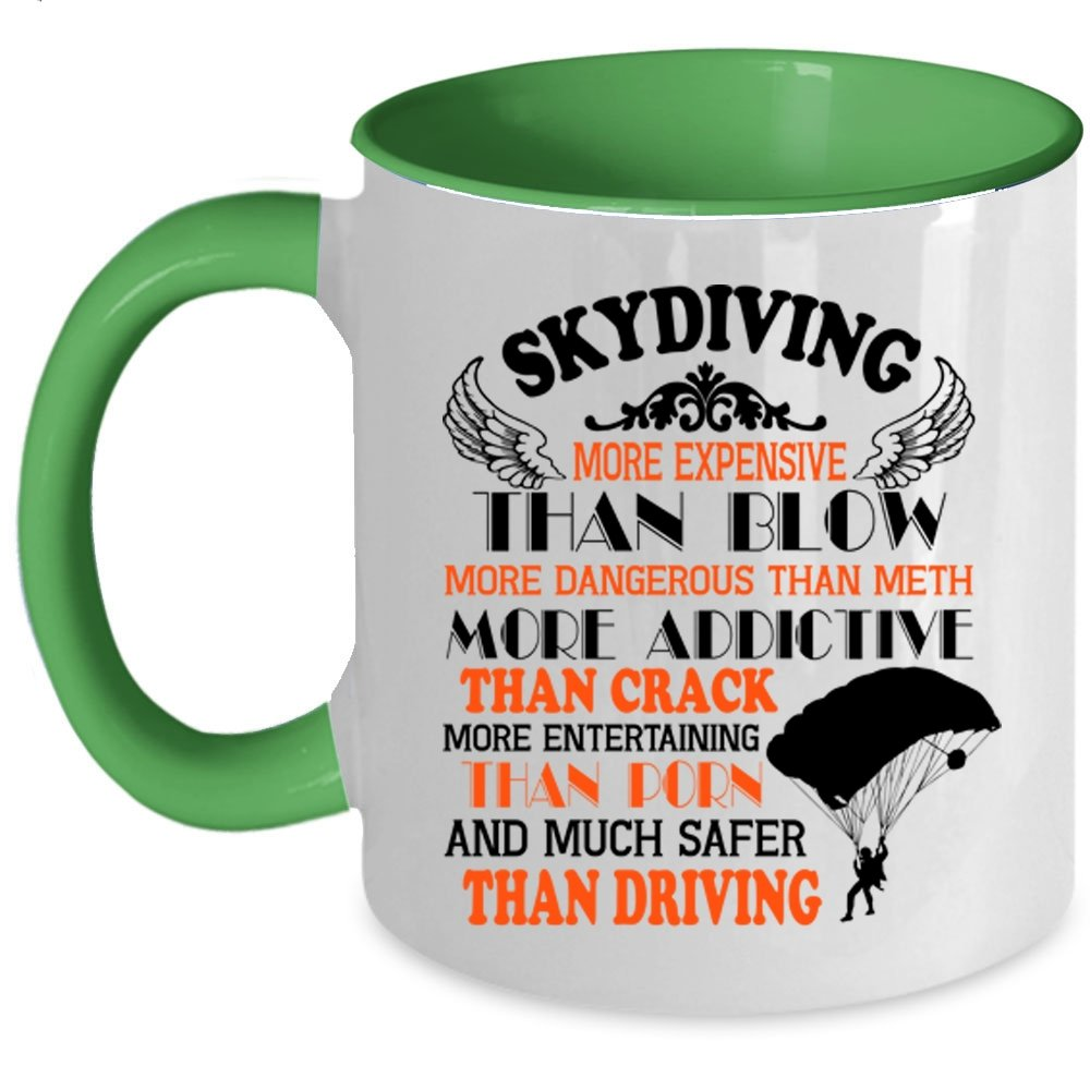 Much Safer Than Driving Coffee Mug, Skydiving More Expensive Than Blow Accent Mug (Accent Mug - Black) CHILUXDG0765-MACBlack