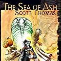 The Sea of Ash Audiobook by Scott Thomas Narrated by Leeman Kessler