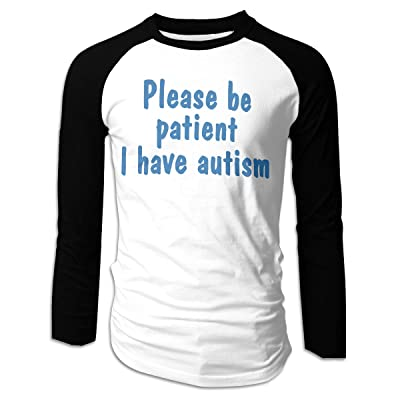 Please Be Patient I Have Autism Mens Long Sleeve Baseball T Shirt