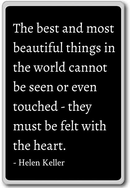 The best and most beautiful things in the worl... - Helen Keller quotes  fridge magnet, Black