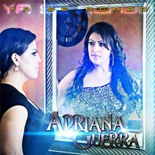 Amazon.com: Ya Se Acabo: Adriana Guerra: MP3 Downloads