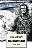Mel Gibson Adult Coloring Book: Academy Award Winner and Braveheart, Passion the Christ and Mad Max Star Inspired Adult Coloring Book