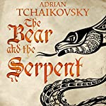 The Bear and the Serpent: Echoes of the Fall, Book 2 | Adrian Tchaikovsky