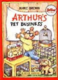 Arthur's Pet Business, Marc Brown, 0316113166