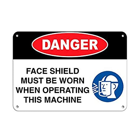 Tarfy Danger Face Shield Must Be Worn When Opera g This ...