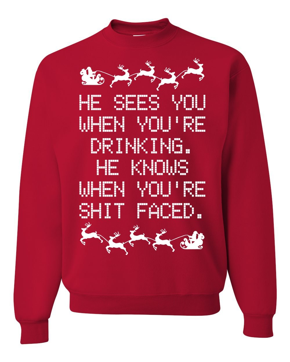 1b2eca115 He Knows When You're Shit Faced Ugly Christmas Sweater Unisex Crewneck  Sweatshirt ( Red , XL ) Apparel