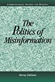 The Politics of Misinformation, Edelman, Murray, 0521801176