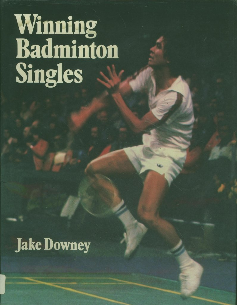 Winning Badminton Singles  Theory And Practice Of Attacking Singles Play