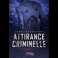 Attirance Criminelle Tome 1 (French Edition)
