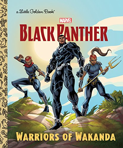 Warriors of Wakanda (Marvel: Black Panther) (Little Golden Book) -