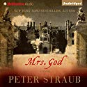 Mrs. God: A Novel Audiobook by Peter Straub Narrated by Patrick Lawlor