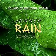 Summer Rain (Nature Sounds for Relaxation, Meditation, Healing & Sl