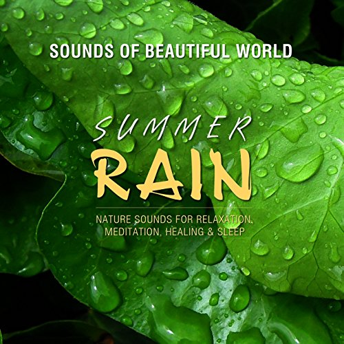 Summer Rain (Nature Sounds for Relaxation, Meditation, Healing & -