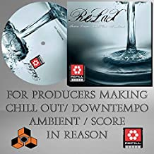 Relax -The Propellerhead Reason Refill - Works with Reason 8 / 7 / 6 / 6.5 / 5 / 4