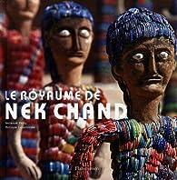 Le royaume de Nek Chand par Lucienne Peiry