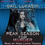 Peak Season for Murder: Leigh Girard Series, Book 3 | Gail Lukasik