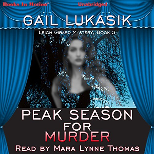 Peak Season for Murder: Leigh Girard Series, Book 3