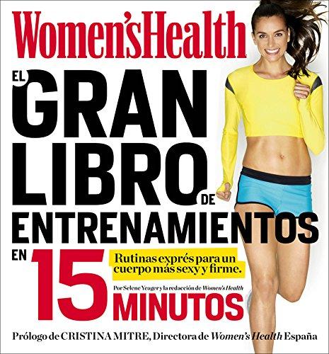 Descargar Libro El Gran Libro De Entrenamientos En 15 Minutos Women's Health