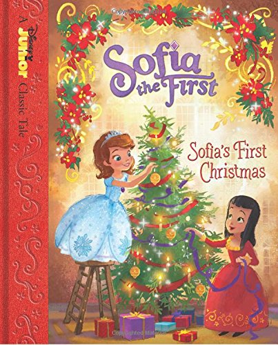 362ee4e0fa Sofia the First Sofia s First Christmas (Disney Junior Classic Tales  Sofia  the First)