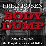 Body Dump   Fred Rosen