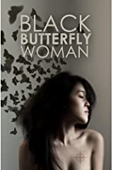 The Black Butterfly Woman: A Vietnam War Novel of the Tunnels: The Tunnel Rat's Story