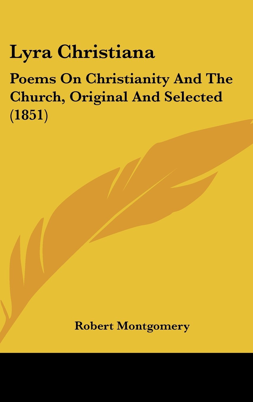 Download Lyra Christiana: Poems On Christianity And The Church, Original And Selected (1851) ebook