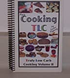 More Cooking TLC (Truly Low Carb Cooking, Volume 2)