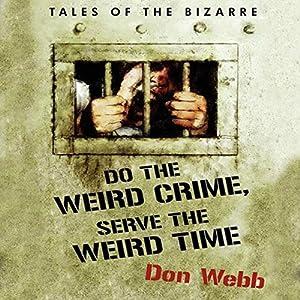 Do the Weird Crime, Serve the Weird Time Audiobook