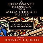 A Renaissance Redneck in a Mega-Church Pulpit | Randy Elrod