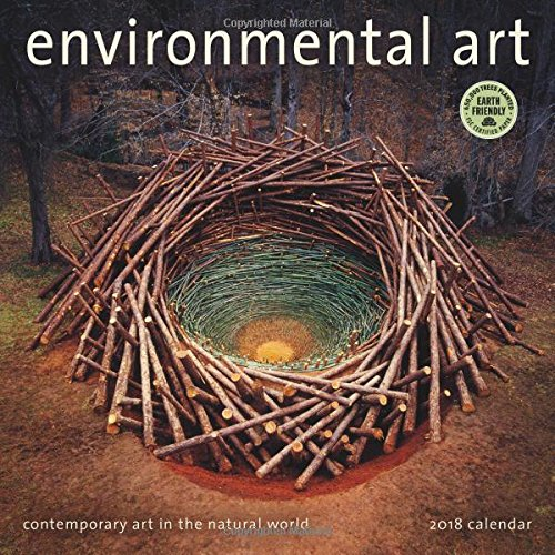 Environmental Art 2018 Wall Calendar: Contemporary Art in the Natural World