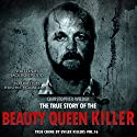 Christopher Wilder: The True Story of The Beauty Queen Killer: True Crime by Evil Killers Book 16 Audiobook by Jack Rosewood Narrated by Herschel J. Grangent, Jr.