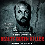 Christopher Wilder: The True Story of The Beauty Queen Killer: True Crime by Evil Killers Book 16 | Jack Rosewood