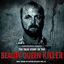 Christopher Wilder: The True Story of The Beauty Queen Killer