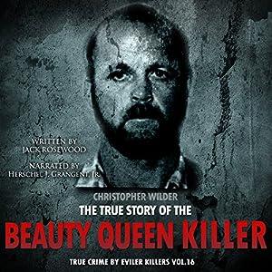 Christopher Wilder: The True Story of The Beauty Queen Killer Audiobook
