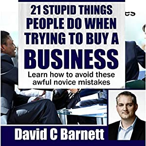 21 Stupid Things People Do When Trying to Buy a Business Audiobook