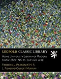 img - for Home University Library of Modern Knowledge. No. 25. The Civil War book / textbook / text book