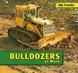 Bulldozers at Work, D. R. Addison, 1435830881