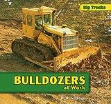 Bulldozers at Work, D. R. Addison, 1435830881