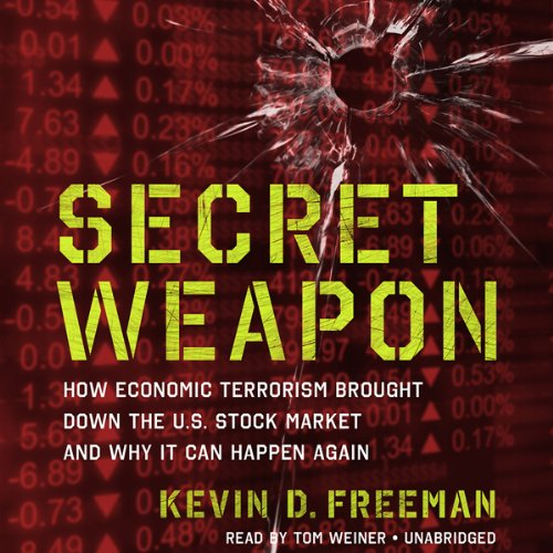 Secret Weapon: How Economic Terrorism Brought Down the U.S. Stock Market and Why It Can Happen Again by Blackstone Audio, Inc.