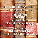 Elizabeth Gaskell: The Short Stories Audiobook by Elizabeth Gaskell Narrated by Richard Mitchley, Ghizela Rowe, Eve Karpf