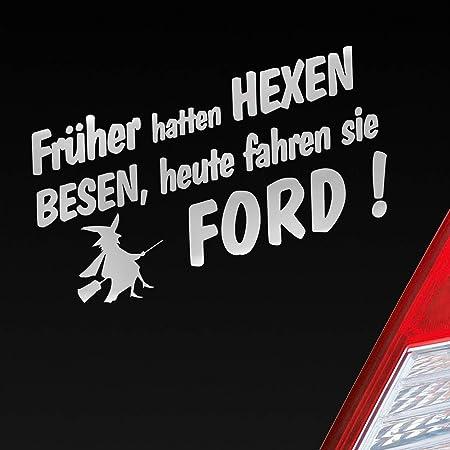 Auto Aufkleber In Deiner Wunschfarbe Frueher Hatten Hexen Besen Heute Fahren Sie Für Ford Fans 19x10 Cm Sticker Auto