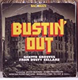 Bustin' Out: Ghetto Grooves From Dusty Cellars