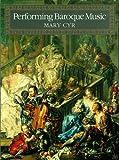 Performing Baroque Music, Cyr, Mary, 0931340497