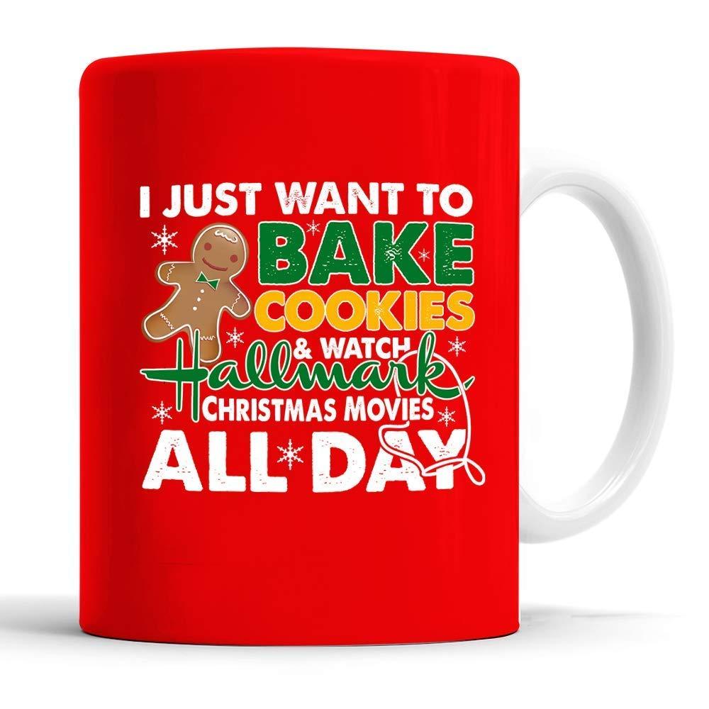 I Just Want To Bake Cookies And Watch Hallmark Christmas Movies All Day Mug