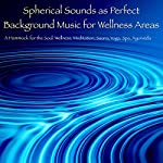 Spherical Sounds as Perfect Background Music for Wellness Areas: A Hammock for the Soul - Wellness, Meditation, Sauna, Yoga, Spa, Ayurveda | Patrick Lynen