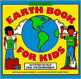 earth book for kids activities to help heal the environment linda schwartz 9780881601954 amazoncom books - Kids Activities Book