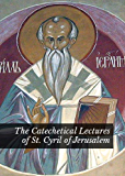 The Catechetical Lectures of St. Cyril of Jerusalem (English Edition)